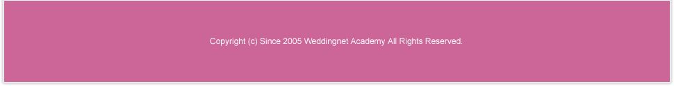 Copyright (c) Since 2005 Weddingnet Academy All Rights Reserved.